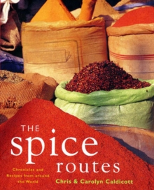 The Spice Routes : More Recipes from the World Food Cafe, Paperback Book