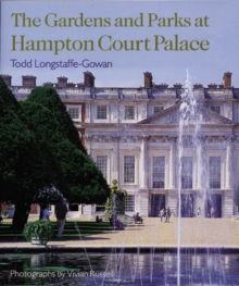 The Gardens and Parks at Hampton Court Palace, Hardback