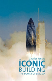 The Iconic Building : The Power of Enigma, Hardback