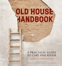 Old House Handbook : A Practical Guide to Care and Repair, Hardback Book