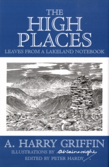 The High Places : Leaves from a Lakeland Notebook, Hardback Book