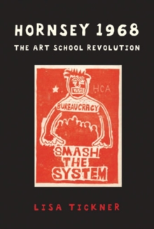 Hornsey 1968 : The Art School Revolution, Paperback