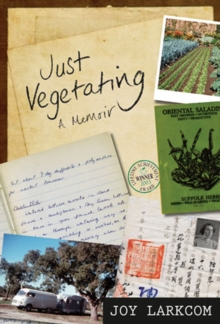 Just Vegetating : A Memoir, Hardback
