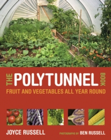 The Polytunnel Book : Fruit and Vegetables All Year Round, Paperback Book