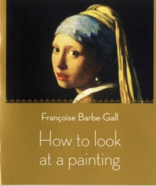 How to Look at a Painting, Paperback