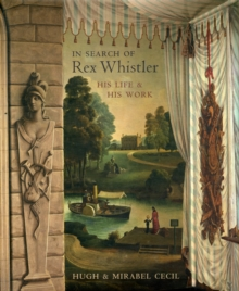 In Search of Rex Whistler : His Life and His Work, Hardback