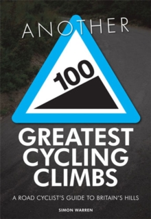 Another 100 Greatest Cycling Climbs : A Road Cyclist's Guide to Britain's Hills, Paperback Book