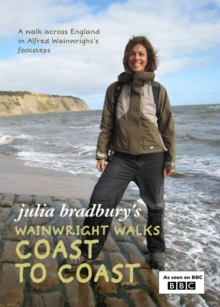 Julia Bradbury's Wainwright Walks: Coast to Coast, Paperback Book
