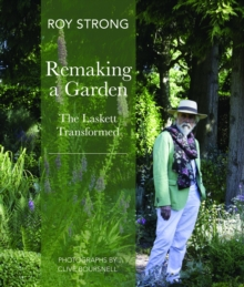 Remaking a Garden : The Laskett Transformed, Hardback