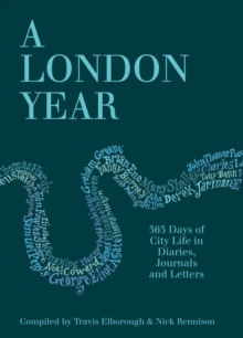A London Year : 365 Days of City Life in Diaries, Journals and Letters, Hardback