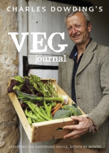 Charles Dowding's Veg Journal : Expert No-dig Advice, Month by Month, Hardback