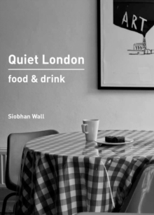 Quiet London: Food & Drink, Paperback