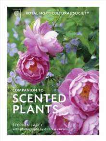 The RHS Companion to Scented Plants, Hardback Book