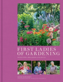 First Ladies of Gardening, Hardback Book