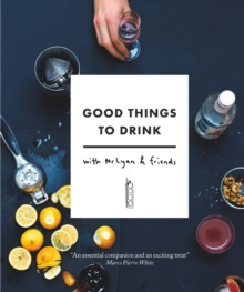 Good Things to Drink with Mr Lyan and Friends, Hardback