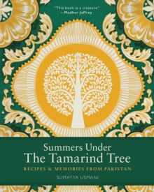 Summers Under the Tamarind Tree : Recipes and Memories from Pakistan, Other printed item Book