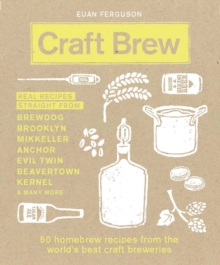 Craft Brew : 50 homebrew recipes from the world's best craft breweries, Hardback Book