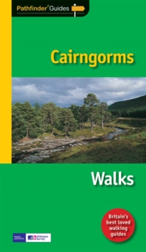Pathfinder Cairngorms : The Best Short, Medium and Long Highland Walks in the Cairngorms National Park, Paperback