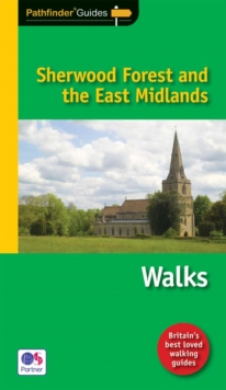 Pathfinder Sherwood Forest and the East Midlands : Walks, Paperback Book