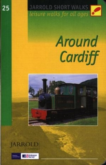 Short Walks Around Cardiff : Leisure Walks for All Ages, Paperback Book