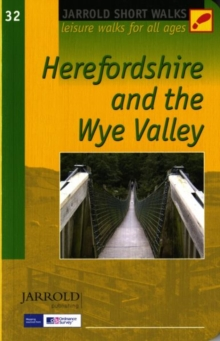 Short Walks Herefordshire & the Wye Valley : Leisure Walks for All Ages, Paperback Book