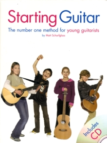 Starting Guitar : The Number One Method for Young Guitarists, Paperback