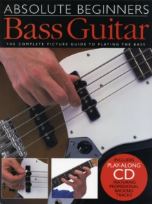 Absolute Beginners : Bass Guitar (book and CD), Paperback