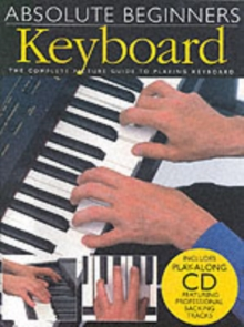 Absolute Beginners: Keyboard, Paperback