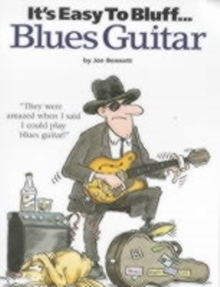 It's Easy to Bluff Blues Guitar, Paperback