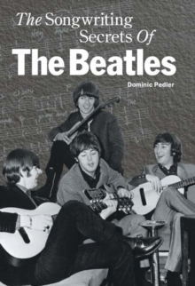 "The Songwriting Secrets of the ""Beatles"", Hardback"