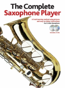 The Complete Saxophone Player : For E Flat Alto Saxphone, Mixed media product