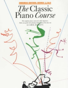 The Classic Piano Course : The Complete Piano Course for Older Beginners Books 1-3, Paperback