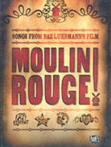 Moulin Rouge : For Piano, Voice and Guitar, Paperback