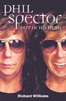 Phil Spector : Out of His Head, Paperback