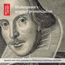 Shakespeare's Original Pronunciation : Speeches and Scenes Performed as Shakespeare Would Have Heard Them, CD-Audio