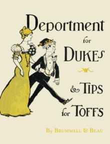 Deportment for Dukes and Tips for Toffs, Hardback Book