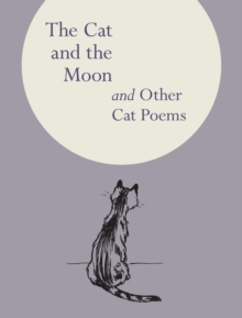 The Cat and the Moon : And Other Cat Poems, Hardback