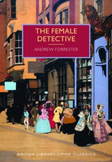 The Female Detective : The Original Lady Detective, 1864, Paperback