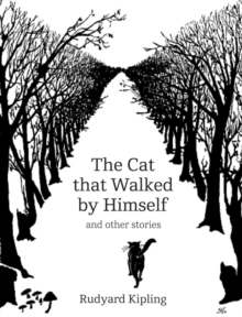 The Cat That Walked by Himself and Other Stories, Hardback