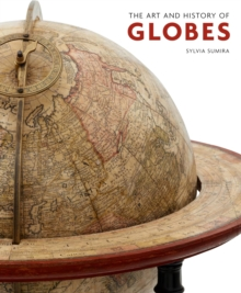 The Art and History of Globes, Hardback
