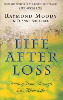Life After Loss : Finding Hope Through Life After Life, Paperback