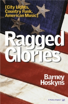 Ragged Glories : City Lights, Country Funk, American Music, Paperback Book