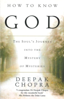 How to Know God : The Soul's Journey into the Mystery of Mysteries, Paperback Book