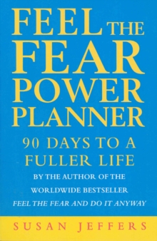 Feel the Fear Power Planner : 90 Days to a Fuller Life, Paperback