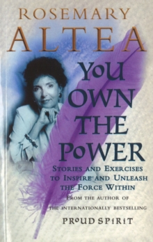 You Own the Power : Unleashing Your Spiritual Self in Seven Steps, Paperback