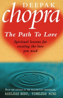 The Path to Love : Spiritual Lessons for Creating the Love You Need, Paperback
