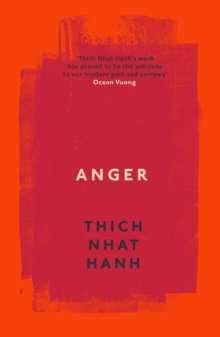Anger : Buddhist Wisdom for Cooling the Flames, Paperback