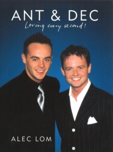 """Ant and Dec"" : An Intimate Portrait of the Best Friends of British TV, Paperback"
