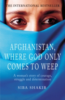 Afghanistan, Where God Only Comes to Weep, Paperback