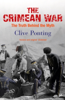 The Crimean War : The Truth Behind the Myth, Paperback Book